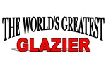 The World's Greatest Glazier