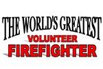 The World's Greatest Volunteer Firefighter