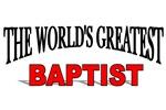 The World's Greatest Baptist