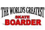 The World's Greatest Skate Boarder