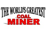 The World's Greatest Coal Miner