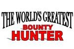 The World's Greatest Bounty Hunter