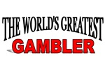 The World's Greatest Gambler