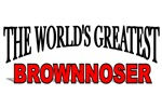 The World's Greatest Brownnoser