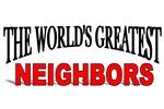 The World's Greatest Neighbors