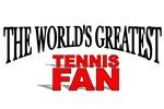 The World's Greatest Tennis Fan