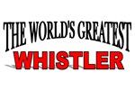 The World's Greatest Whistler