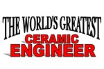 The World's Greatest Ceramic Engineer