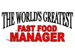 The World's Greatest Fast Food Manager