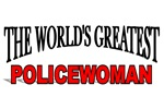 The World's Greatest Policewoman
