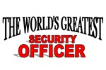 The World's Greatest Security Officer