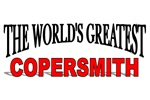 The World's Greatest Copersmith