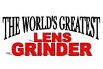 The World's Greatest Lens Grinder