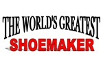 The World's Greatest Shoemaker