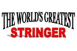 The World's Greatest Stringer