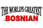 The World's Greatest Bosnian