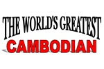 The World's Greatest Cambodian