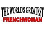 The World's Greatest Frenchwoman