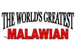 The World's Greatest Malawian
