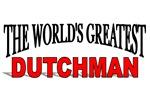 The World's Greatest Dutchman