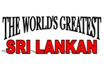 The World's Greatest Sri Lankan