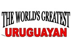 The World's Greatest Uruguayan