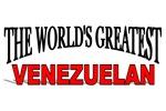 The World's Greatest Venezuelan