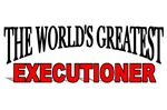 The World's Greatest Executioner