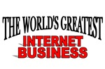 The World's Greatest Internet Business