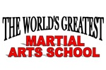 The World's Greatest Martial Arts School
