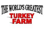 The World's Greatest Turkey Farm