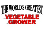 The World's Greatest Vegetable Grower