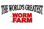 The World's Greatest Worm Farm