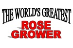 The World's Greatest Rose Grower