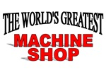 The World's Greatest Machine Shop