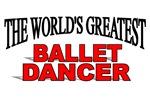 The World's Greatest Ballet Dancer