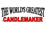 The World's Greatest Candlemaker
