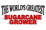 The World's Greatest Sugarcane Grower