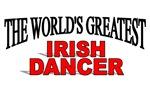 The World's Greatest Irish Dancer