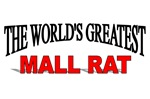 The World's Greatest Mall Rat
