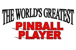 The World's Greatest Pinball Player