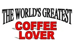 The World's Greatest Coffee Lover