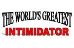 The World's Greatest Intimidator