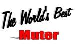 The World's Best Muter