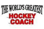 The World's Greatest Hockey Coach