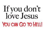 LOVE JESUS OR GO TO HELL