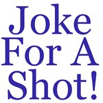 Joke for a Shot