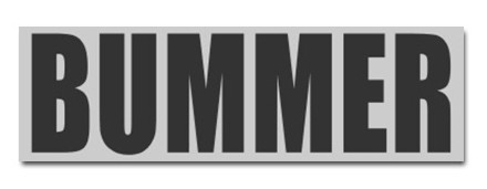 Bummer Bumper Sticker