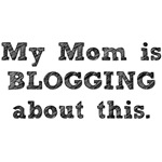 My Mom is Blogging This