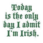 Today Is the Only Day I Admit I'm Irish